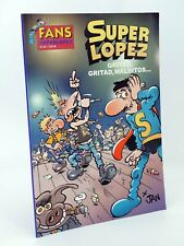 SUPER LÓPEZ SUPERLÓPEZ FANS 45. GRITAD GRITAD MALDITOS (Jan) B, 2003. OFRT