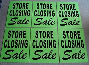 (6) STORE CLOSING SALE Window SIGNS  17.5 x 23 Black on Green Paper