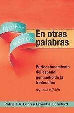 En Otras Palabras : Perfeccionamiento Del Español Por Medio de la Traducción...