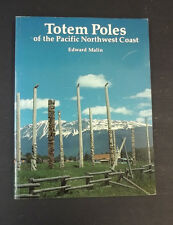 Totem Poles of the Pacific Northwest Coast  Edward Malin Native American Indian