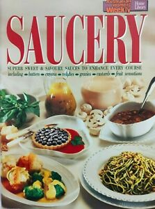 Australian Women's Weekly SAUCERY~Sweet & Savoury Sauces to Enhance Every Course