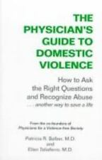 Physician's Guide to Domestic Violence: How to Ask the Right Questions and Recog