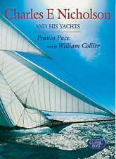 Charles E.Nicholson and His Yachts by W Collier, F Pace (Hb) USED LN #shlf