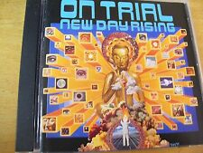 ON TRIAL NEW DAY RISING  CD DELIRIUM 1999