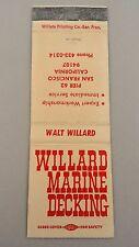 Matchbook Cover ~ WILLARD MARINE DECKING San Francisco CA Front Strike 20 Willat