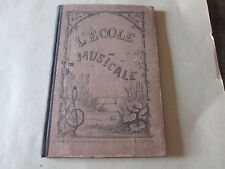 L'école musicale-recueil de chants a deux voix .methode elementaire ..1896