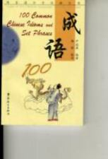 100 Common Chinese Idioms and Set Phrases (1999, Paperback)