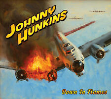 "JOHNNY HUNKINS: ""Down In Flames"" CD (Awesome Blues-Based Heavy Guitar Rocker)"