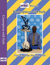 CENTERPIECES with STYLE BALLOON DECOR DVD - BALLOON DECORATING