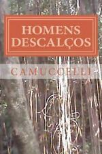 Homens Descal�os by camuccelli camuccelli (2013, Paperback)