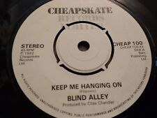 "BLIND ALLEY * KEEP ME HANGING ON * 7"" SINGLE 1982 EXCELLENT"
