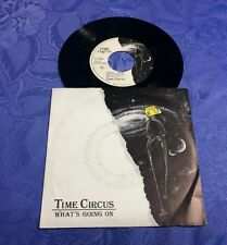"TIME CIRCUS (7"") WHAT´S GOING ON /THE LAND [RARE* GERMAN 1987 SINGLE ""POP ROCK""]"