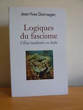 ++ LOGIQUES DU FASCISME * L'état totalitaire en Italie * J.-Y. Dormagen