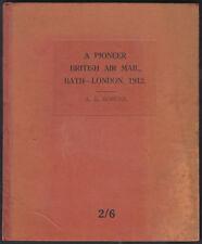 1929 A Pioneer British Air Mail Bath-London 1912 by A.E.Hopkins; hardback