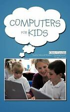 Computers for Kids by Chris Cataldo (2012, Hardcover)