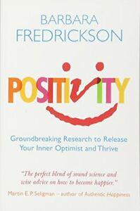 Positivity: Groundbreaking Research To Release , Fredrickson*.