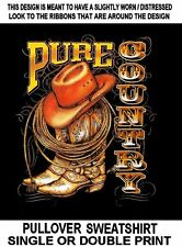 PURE COUNTRY TIL I DIE COWBOY COWGIRL HAT BOOTS RODEO WRANGLER ROPE SWEATSHIRT
