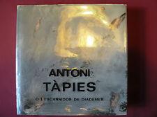 ANTONI TAPIES - O L'ESCARNIDOR DE DIADEMES  - 1971 EDIT. POLIGRAFA 4 LANGUES