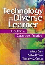 Technology and the Diverse Learner : A Guide to Classroom Practice by Marty Bra…