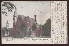 Postcard WAPAKONETA Ohio/OH  English Lutheran Church view 1907