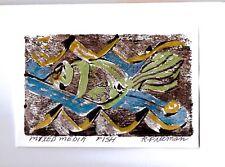 FISH  by RUTH FREEMAN  MIXED MEDIA 5  X  7 MOUNTED ON MAT BOARD