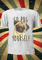 Go Pug Yourself Cute Dog Funny T-shirt Vest Top Men Women Unisex 1966