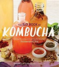 The Big Book of Kombucha Brewing, Flavoring, and Enjoying the Health Benefits