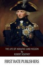 NEW The Life of Horatio Lord Nelson by Robert Southey