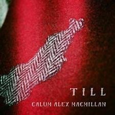 Calum Alex Macmillan - Till (NEW CD)
