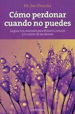 Como perdonar cuando no puedes (Vivir Mejor (Vergara)) (Spanish Editio-ExLibrary