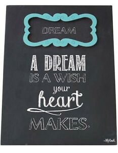 Dream Sign Plaque A Dream Is A Wish Your Heart Makes Gift For Family Friends