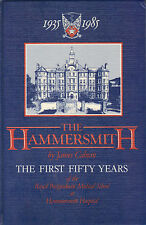 More details for the hammersmith .the first fifty years by james calnan frcs frcp