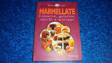 MARMELLATE CONSERVE,GELATINE,SUCCHI E SCIROPPI.DEMETRA.DELICATEZZE CUCINA.2006