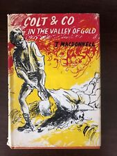 COLT & CO IN THE VALLEY OF GOLD by J MACDONNELL - J.M DENT & SONS - H/B D/W