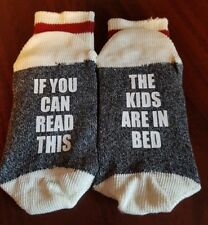 "CUSTOM SOCKS ""IF YOU CAN READ THIS"" ""THE KIDS ARE IN BED"""