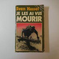 SVEN HASSEL Je les ai vus mourir 1976 récit guerre histoire Presses Cité N5618