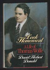 Look Homeward : Life of Thomas Wolfe by David Herbert Donald (1987, HC), Signed