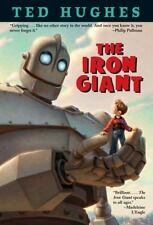 The Iron Giant: By Hughes, Ted