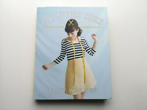 Love at First Stitch: Demystifying Dressmaking by Tilly Walnes (Hardcover, 2014)