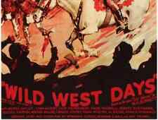 WILD WEST DAYS, 13 CHAPTER SERIAL, 1937