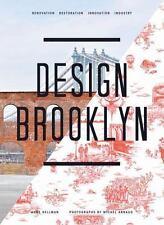 Design Brooklyn: Renovation, Restoration, Innovation, Industry-ExLibrary