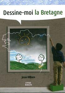 Livre dessine-moi la Bretagne Jean Ollivro éditions Coop Breizh 2014  book