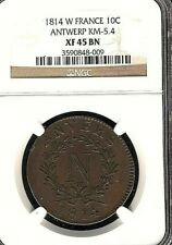 ANTWERP 10 CENTIMES 1814 W NGC CERTIFIED XF 45 FRANCE COIN (Stock# 188)