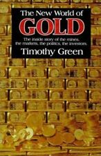 The New World of Gold: The Inside Story of the Mines, the Markets, the Politics,