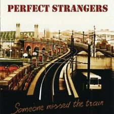 PERFECT STRANGERS - SOMEONE MISSED THE TRAIN NEW CD