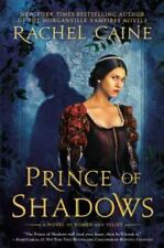Prince of Shadows : A Novel of Romeo and Juliet by Rachel Caine (2014, Hardcover)