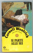 WOOLRICH CORNELL SI PARTE ALLE SEI OSCAR MONDADORI 1870 GIALLI 143 1986