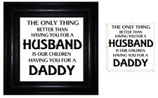 Vinyl Sticker 20 x 20cm THE ONLY THING BETTER THAN HAVING YOU AS A HUSBAND/DADDY