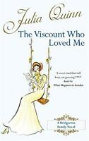 The Viscount Who Loved Me: Bridgerton Family Series: Book 2 by Julia Quinn, NEW