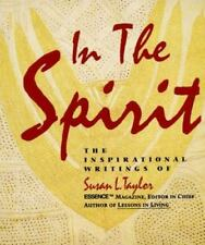 In the Spirit : The Inspirational Writings of Susan L. Taylor by Sus Taylor...